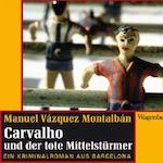 Carvalho-und-der-tote-Mittelsturmer-9783803127266_xxl
