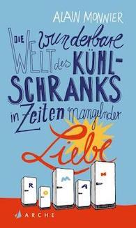 Die-wunderbare-Welt-des-Kuhlschranks-in-Zeiten-mangelnder-Liebe-9783716027349_xxl