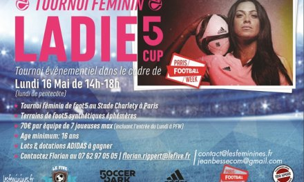 Paris Football Week – Un tournoi à 5 exclusivement féminin le 16 mai – Open à toutes.