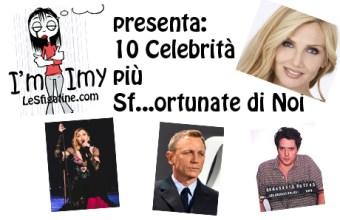 10 Celebrità più Sfortunate di Noi, scopri chi sono