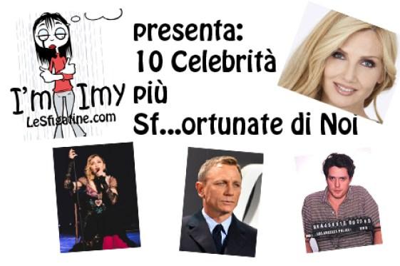 10 celebrità più sfortunate di noi