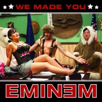Eminem We Made You