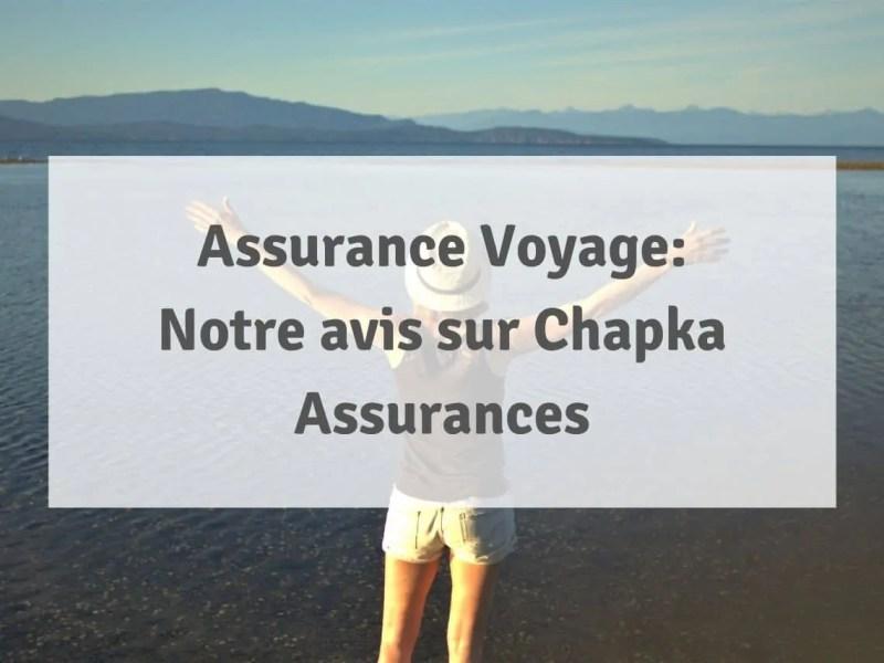 Assurance Voyage: retour d'expérience et avis sur Chapka Assurances