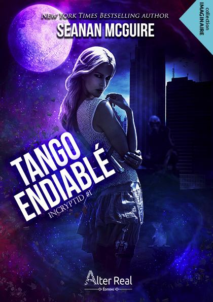 InCryptid, tome 1 : Tango endiablé de Seanan McGuire