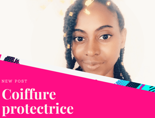 coiffures-protectrices-mon-avis-blogueuse-afro-lesnaturals.png