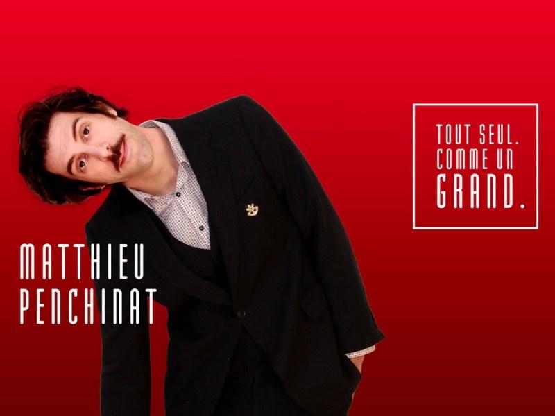 Matthieu Penchinat dans Tout seul comme un grand : spectacle humour à Paris