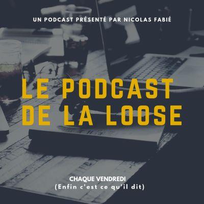Le Podcast de la Loose : Nicolas Fabié et la bande d'humoristes nantais
