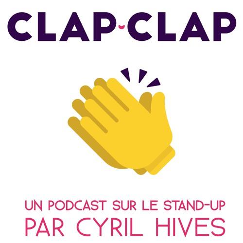 Clap clap, podcast stand-up de Cyril Hives