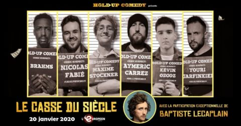 Hold-up Comedy : affiche du casse du siècle à l'Européen