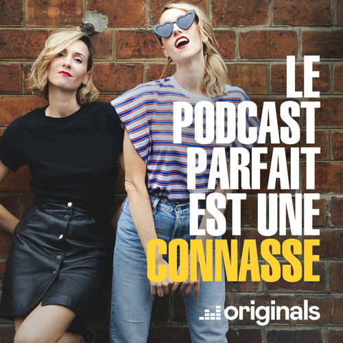 Le podcast parfait est une connasse, avec Anne-Sophie Girard