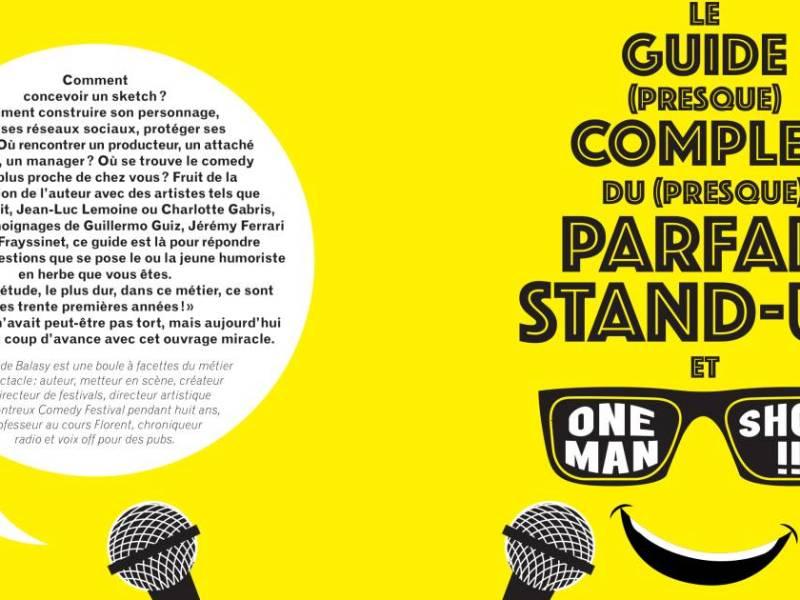 Le guide presque complet du presque parfait stand-up et one man show : couverture du livre d'Étienne de Balasy