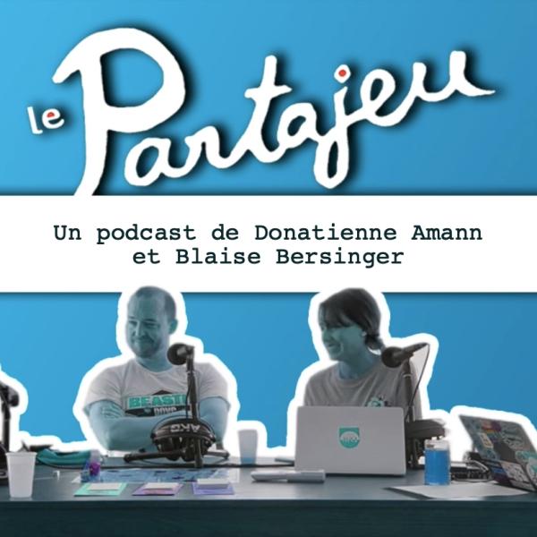 Le Partajeu, un podcast proposé par Donatienne Amann et Blaise Bersinger