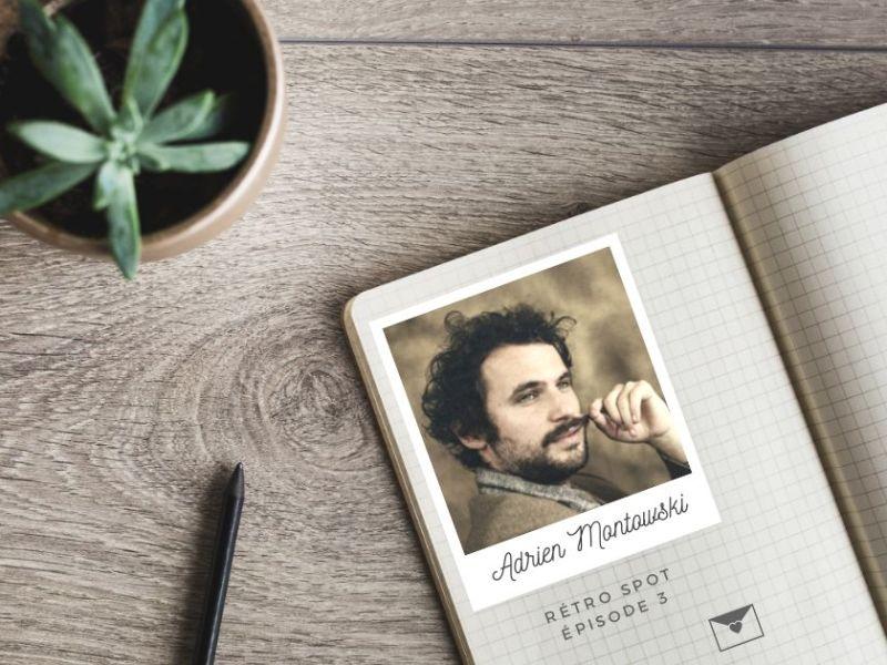 Adrien Montowski : notre rencontre avec le plateau