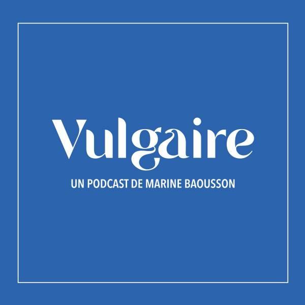 Vulgaire : un podcast de vulgarisation signé Marine Baousson