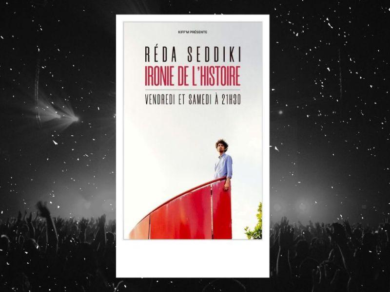 Ironie de l'histoire : affiche du spectacle de Réda Seddiki