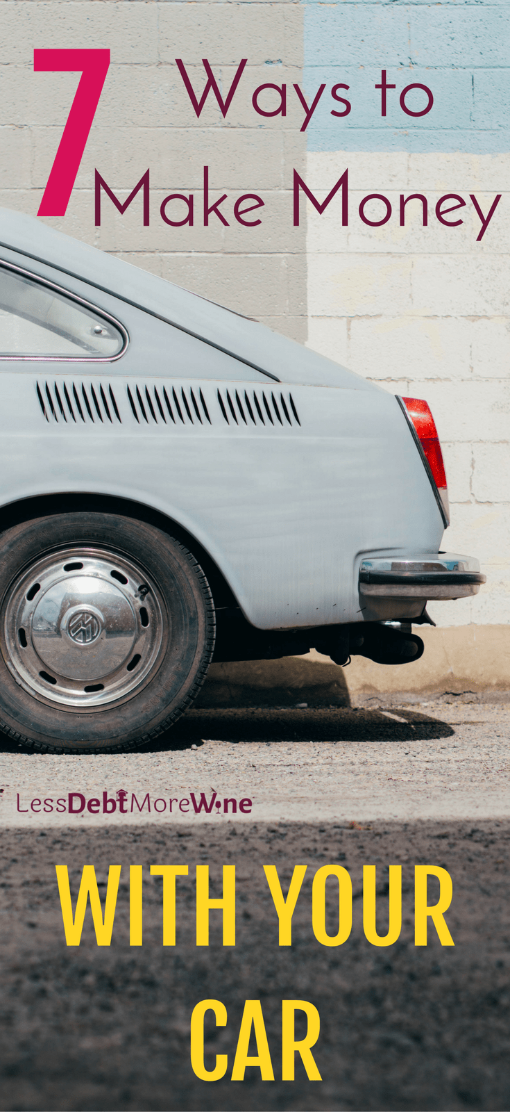 7 Ways to Make Money With Your Car - Less Debt, More Wine
