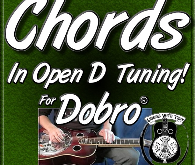 Chords In Open D Tuning For The Dobro Over 100 Chords