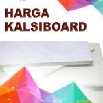 HARGA KALSIBOARD TERBARU TERMURAH 2019