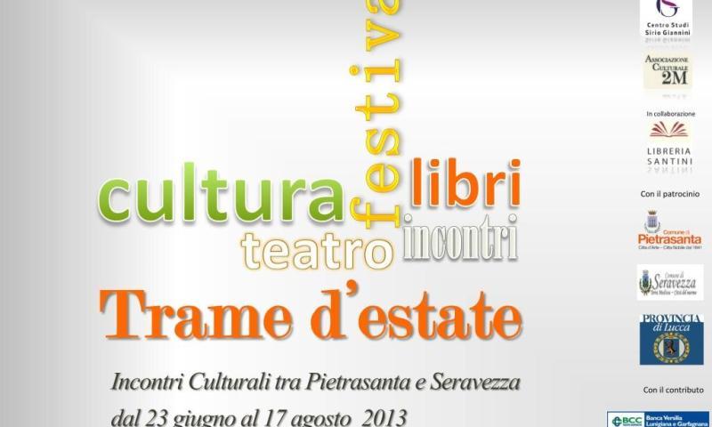 Trame d'estate. Incontri culturali tra Pietrasanta e Seravezza