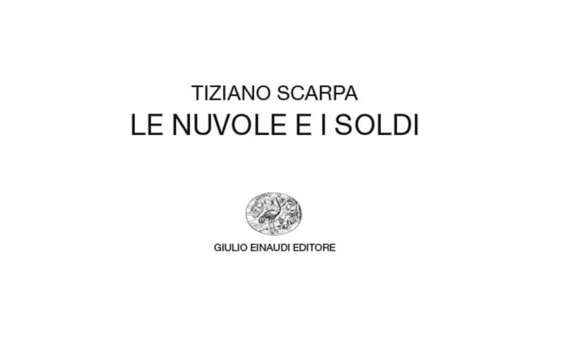 "Tiziano Scarpa, ""Le nuvole e i soldi"""
