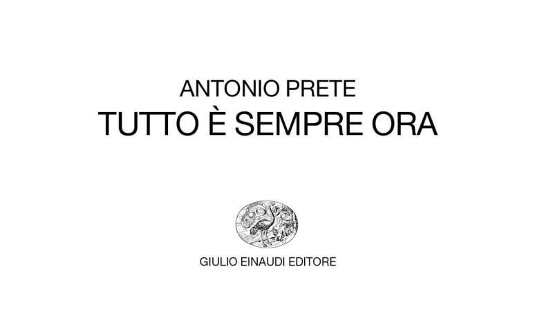 """Antonio Prete, """"Tutto è sempre ora""""."""