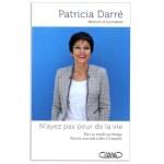 Patricia Darée - N'ayez pas peur de la vie