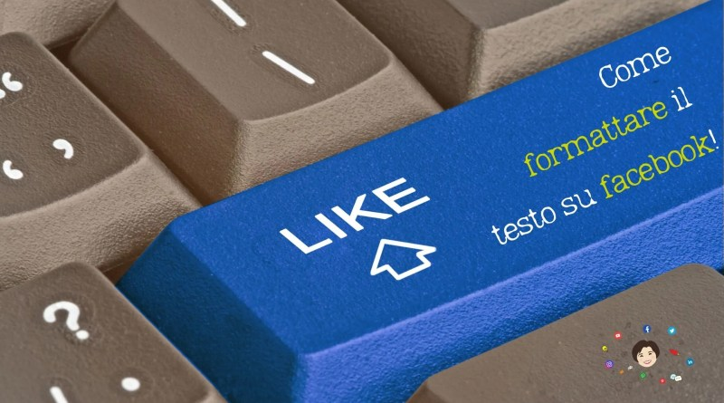 come usare il grassetto su facebook