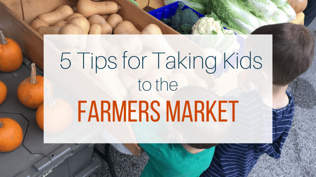 5 Tips for Taking Kids to the Farmers Market from Let Me Give You Some Advice
