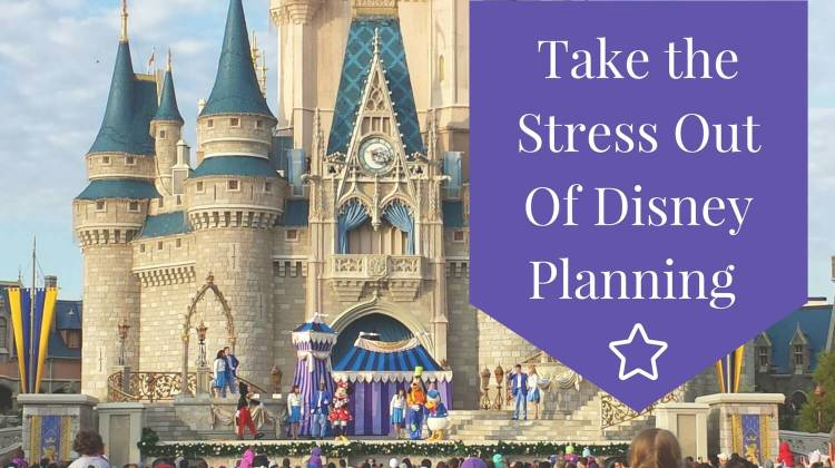 Take the Stress Out of Planning a Disney Vacation