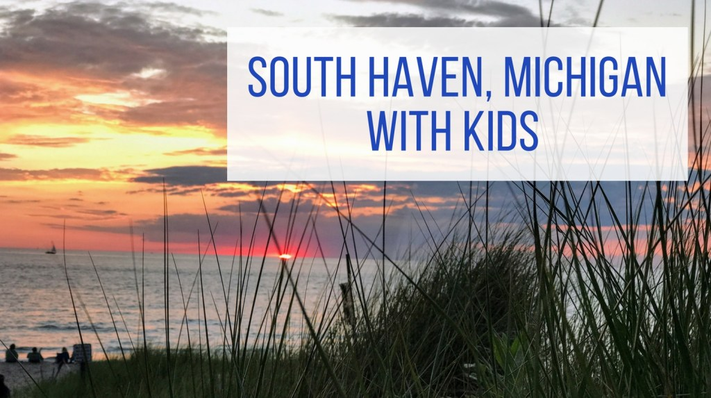 South Haven With Kids - sunset with title text overlay