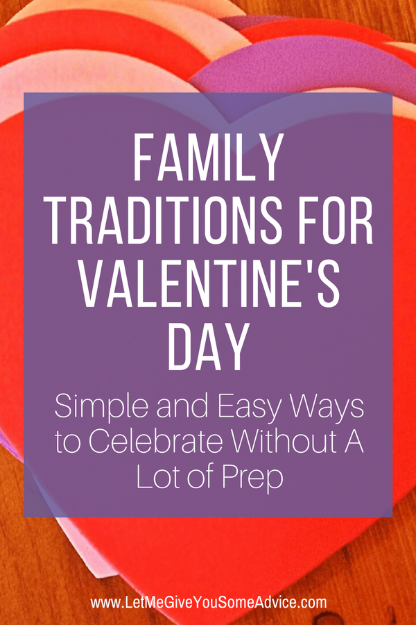 Make Valentine's Day special without all the fuss. These simple family Valentine's Day traditions are easy ways to make to celebrate Valentine's Day with your kids. With little or no prep, you can celebrate a day of love without a lot of work. #valentinestraditions