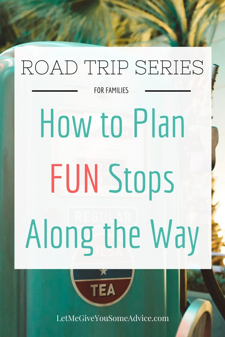 Road Trip for Families Series - How to Plan Fun Stops Along the Way. 5 ways to plan for fun places to stop as you travel with kids on a road trip.