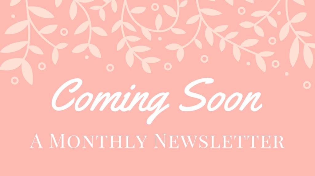 A Monthly Newsletter Coming Soon from Let Me Give You Some Advice