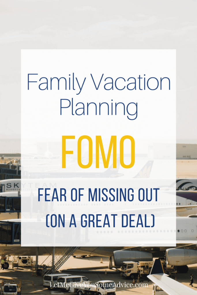 Don't Let FOMO Keep You from Planning a Family Vacation from Let Me Give You Some Advice