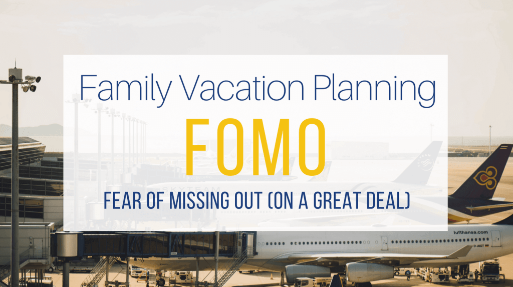 Avoid FOMO When Planning a Family Vacation from Let Me Give You Some Advice