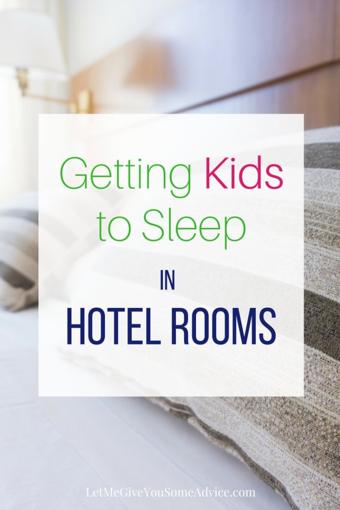 Tips for Getting Your Kids to Sleep in a Hotel from Let Me Give You Some Advice