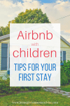 Airbnb with Kids: Tips for Your First Stay from Let Me Give You Some Advice