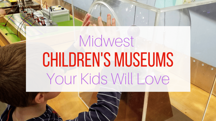 Midwest Children's Museums Your Kids Will Love from Let Me Give You Some Advice