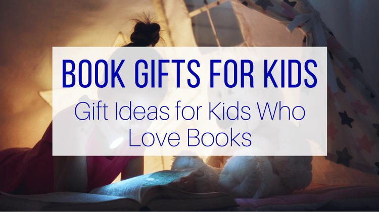 Book Gifts for Kids: Gift Ideas for Kids Who Love Books from Let Me Give You Some Advice