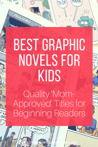 Best Graphic Novels for Kids and Beginning Readers. These quality mom-approved titles will be a hit with your kids.