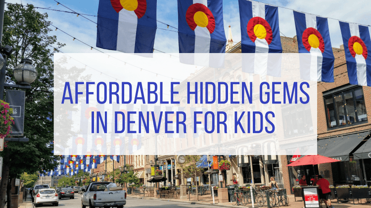 Affordable Hidden Gems in Denver for Kids - feature image with colorado flags