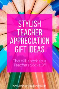 Unique Teacher Appreciation Gifts for stylish teachers.