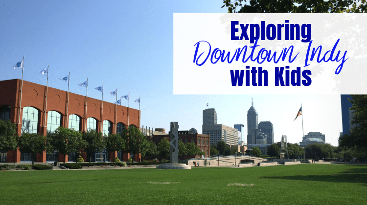 Downtown Indianapolis with Kids - Featured image of city skyline