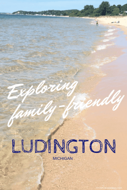 Fun Places to Visit in Michigan with kids - Ludington from O The Places We Go