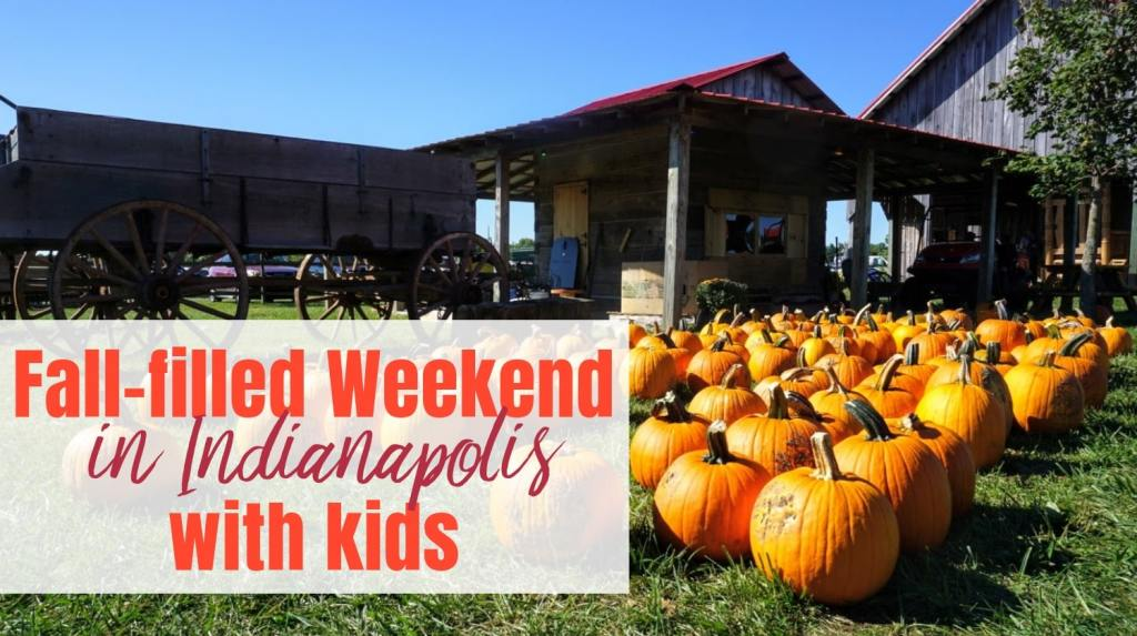 Fall Weekend Getaway for Kids in Indianapolis feature image with text and pumpkins