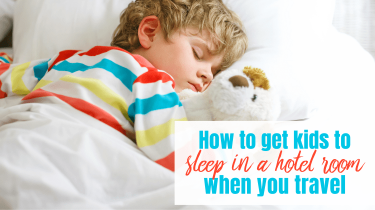 "Boy sleeping - text overlay ""How to Get Kids to Sleep in a hotel room when you travel"""