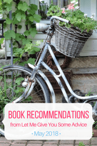 Monthly book recommendations - May 2018 Let Me Give You Some Advice