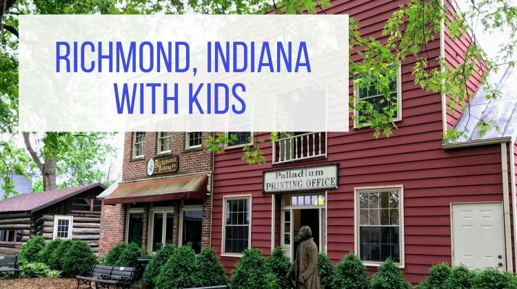 Richmond Indiana With Kids Featured Image