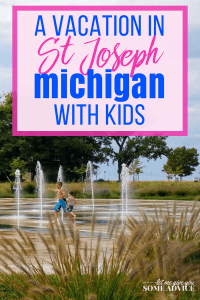 St Joseph Michigan vacation with kids