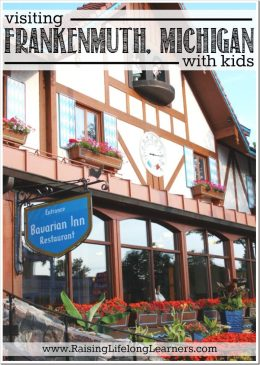 Fun Places to Visit in Michigan with kids - Frankenmuth from Raising Lifelong Learners